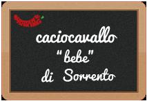 """caciocavallo """"bebe"""" di Sorrento"""