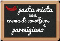 pasta mista con crema di cavolfiore e dadini di parmigiano