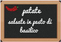patate salsate in pesto di basilico